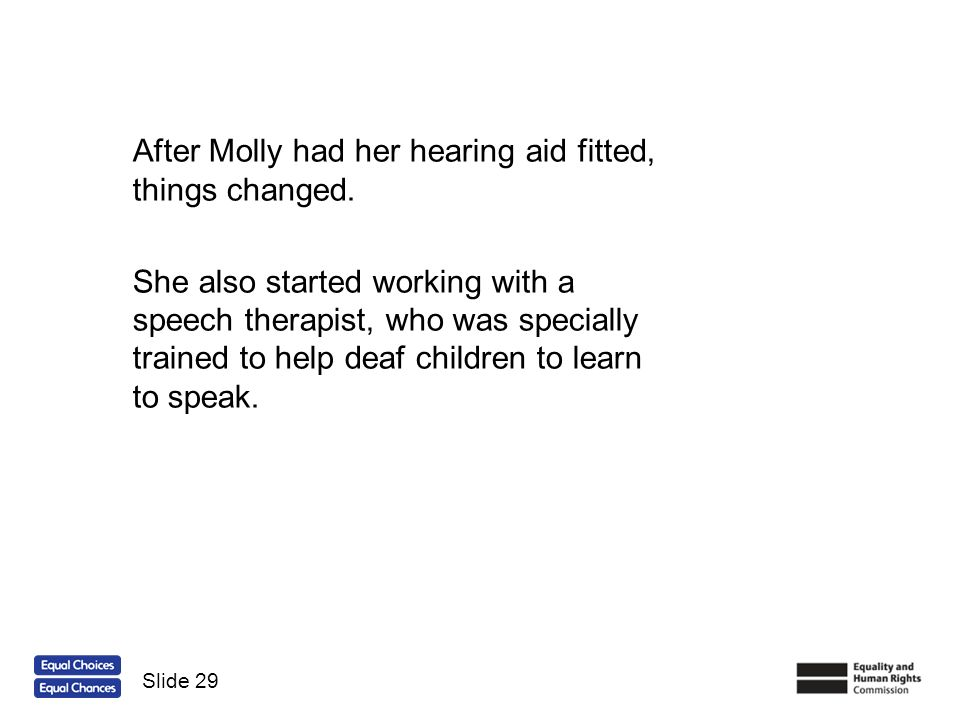 After Molly had her hearing aid fitted, things changed.