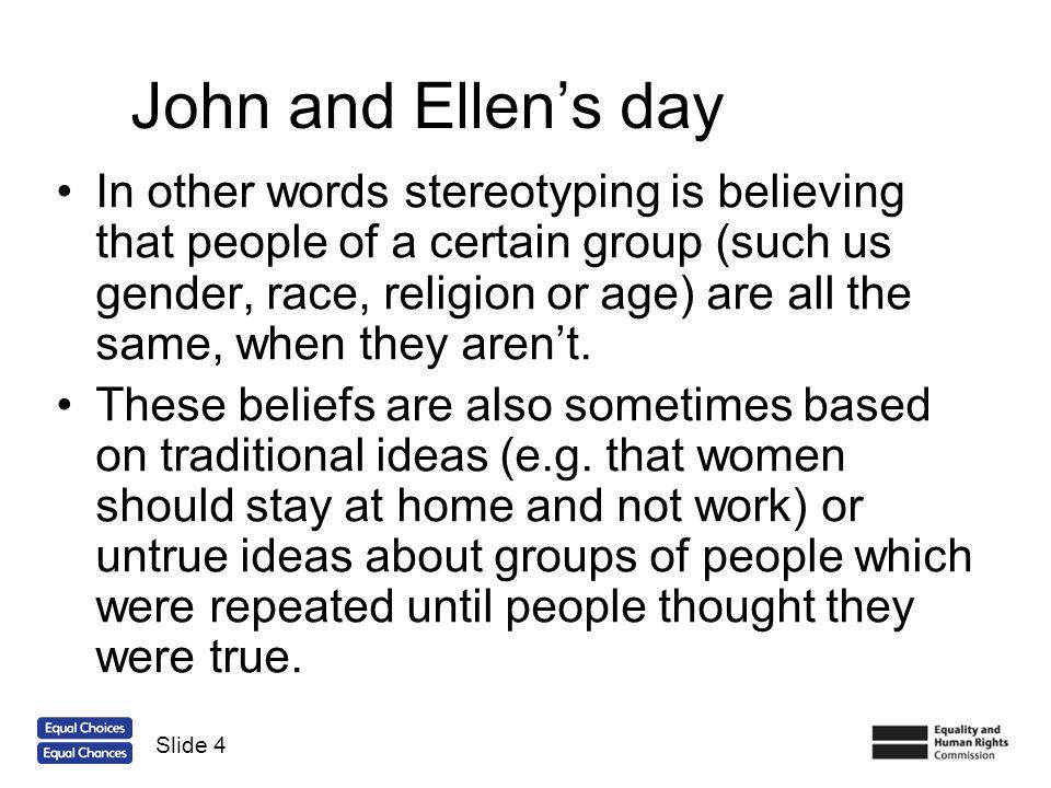John and Ellen's day