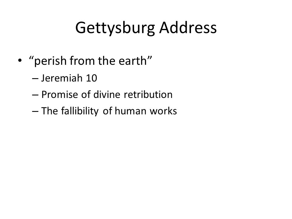 Gettysburg Address perish from the earth Jeremiah 10