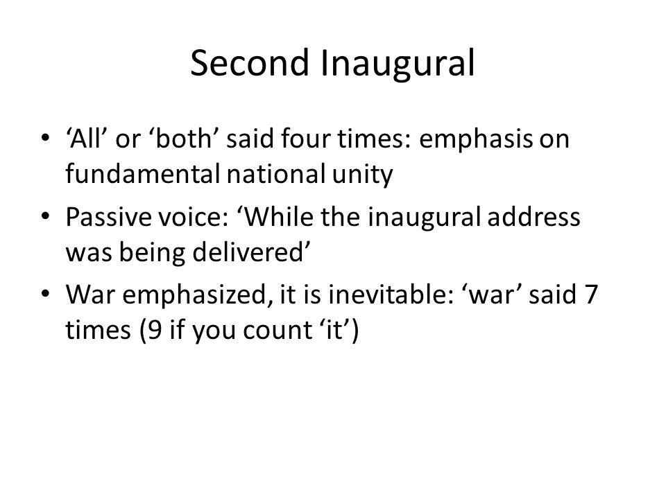 Second Inaugural 'All' or 'both' said four times: emphasis on fundamental national unity.