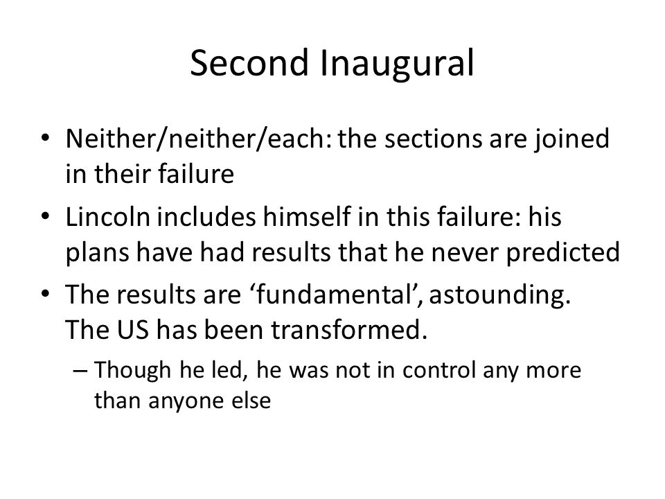 Second InauguralNeither/neither/each: the sections are joined in their failure.