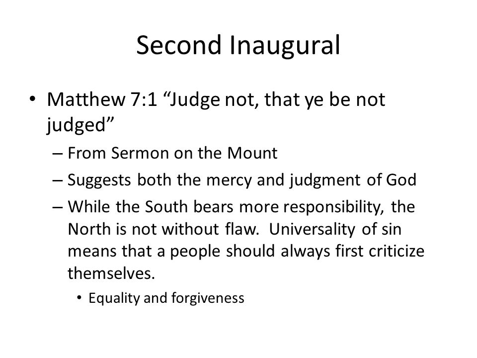 Second Inaugural Matthew 7:1 Judge not, that ye be not judged