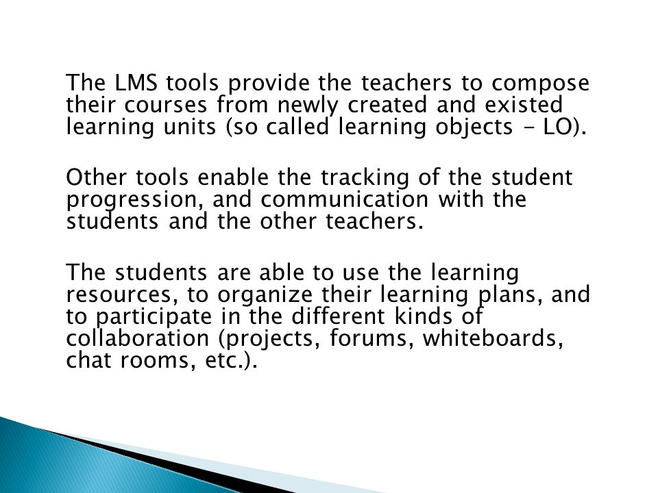 The LMS tools provide the teachers to compose their courses from newly created and existed learning units (so called learning objects - LO).