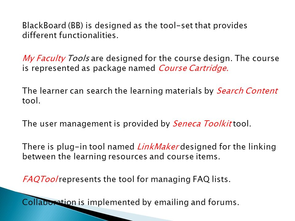 BlackBoard (BB) is designed as the tool-set that provides different functionalities.