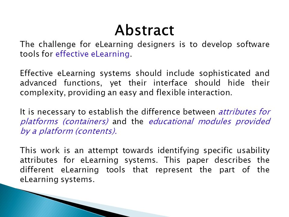 Abstract The challenge for eLearning designers is to develop software tools for effective eLearning.