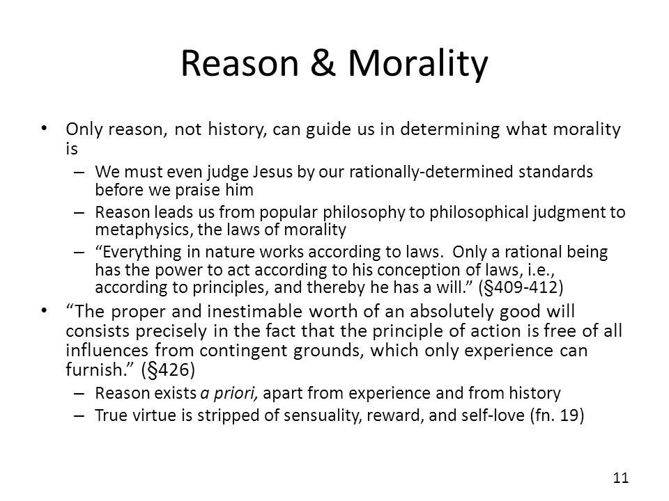 Reason & MoralityOnly reason, not history, can guide us in determining what morality is.