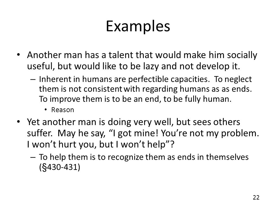 Examples Another man has a talent that would make him socially useful, but would like to be lazy and not develop it.