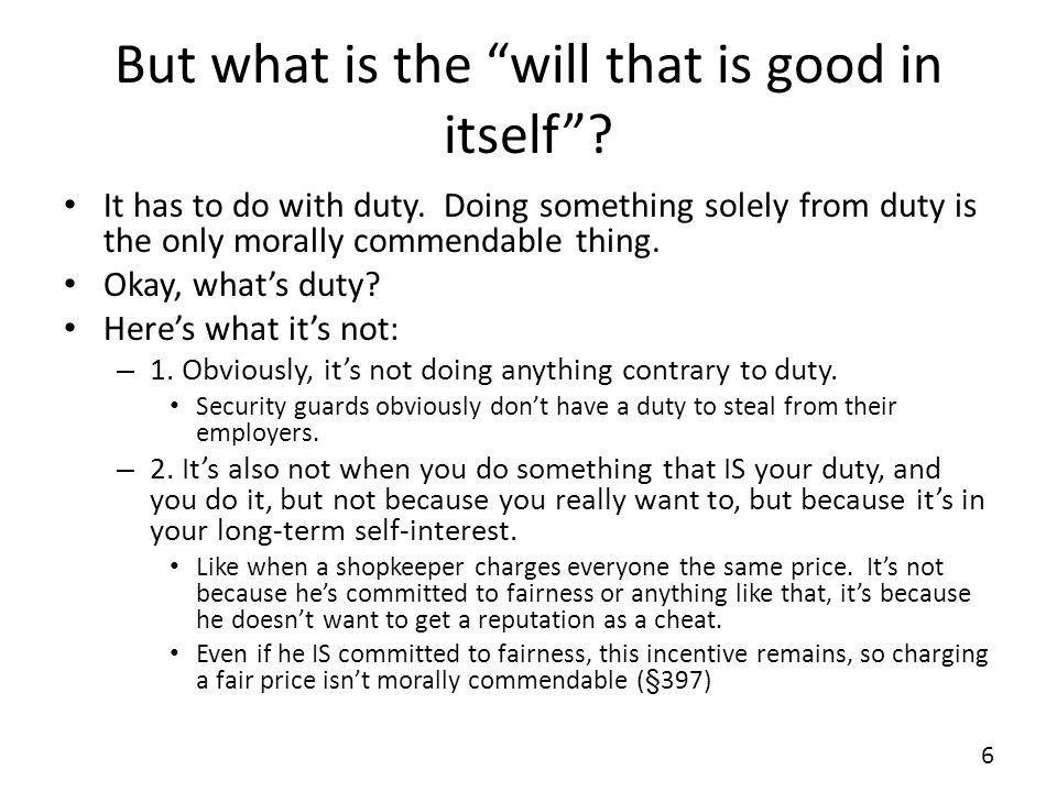 But what is the will that is good in itself
