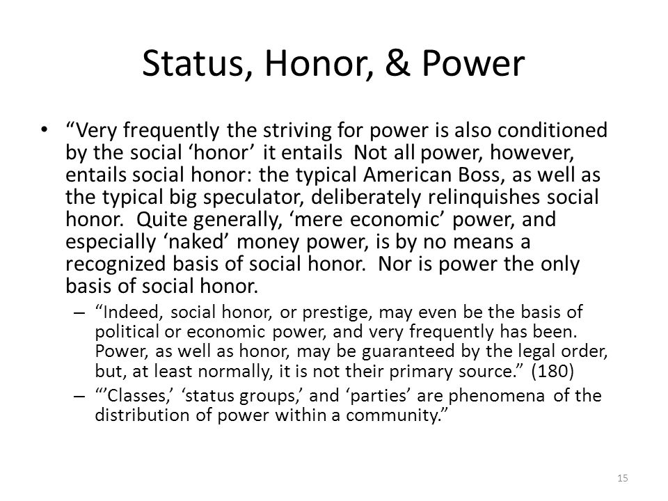 Status, Honor, & Power