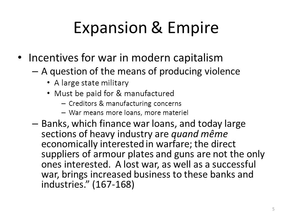 Expansion & Empire Incentives for war in modern capitalism