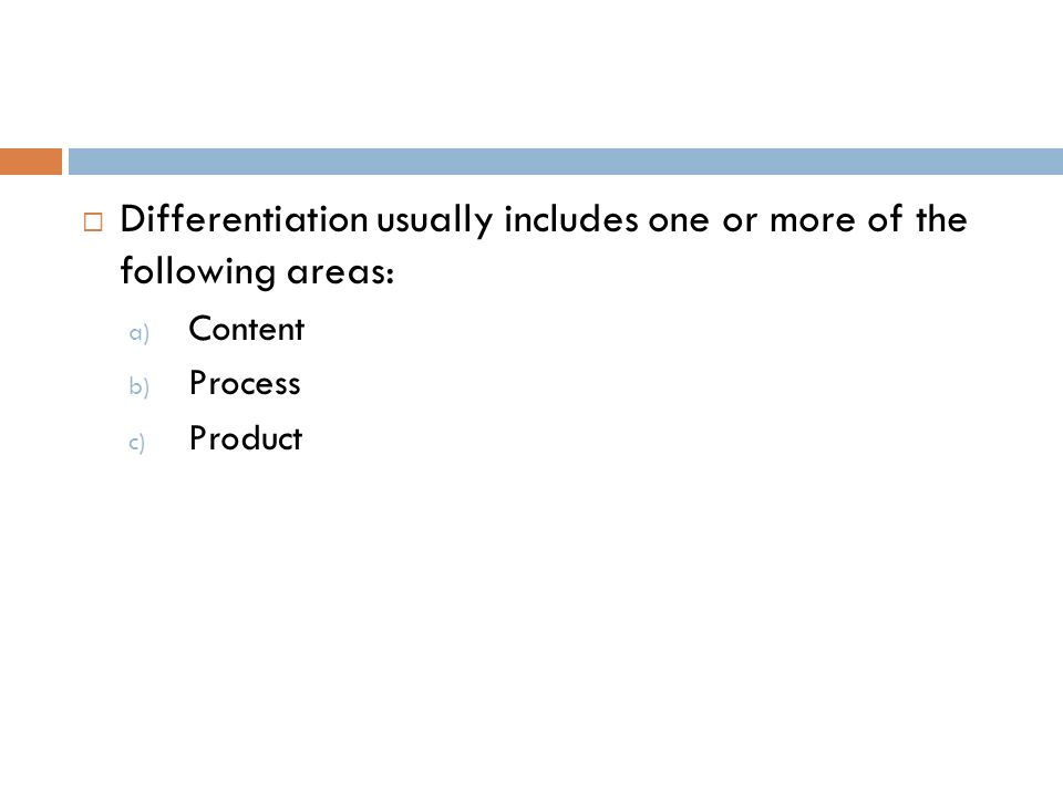 Differentiation usually includes one or more of the following areas: