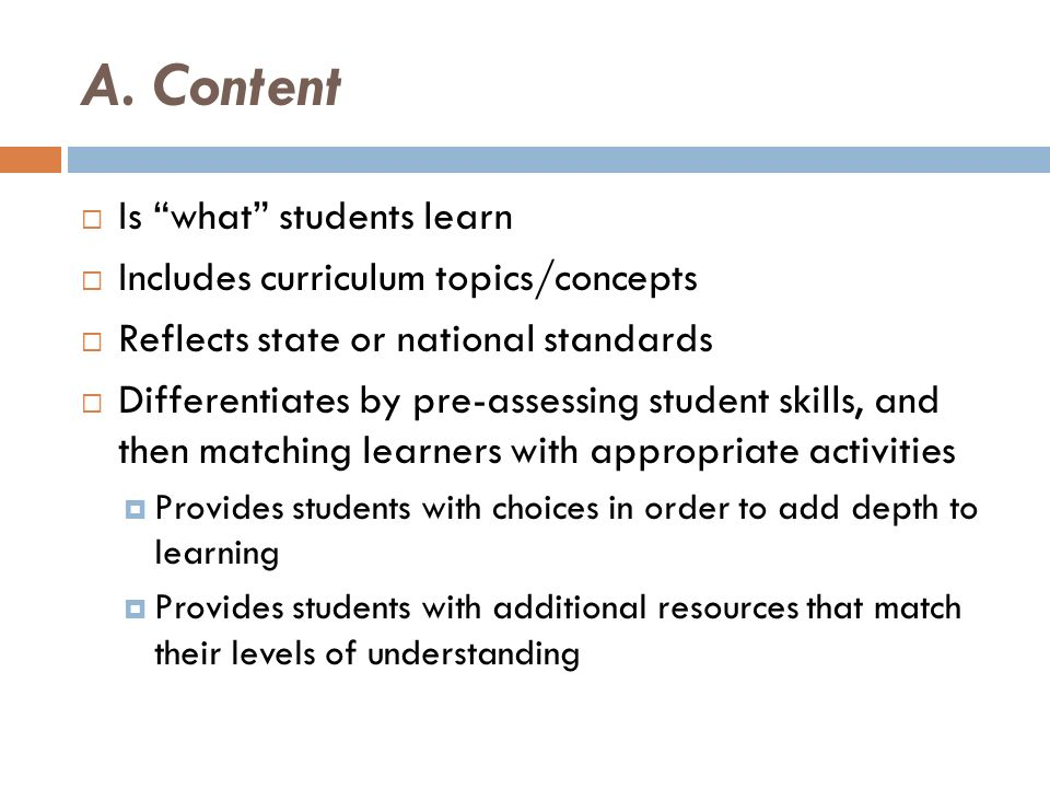 A. Content Is what students learn