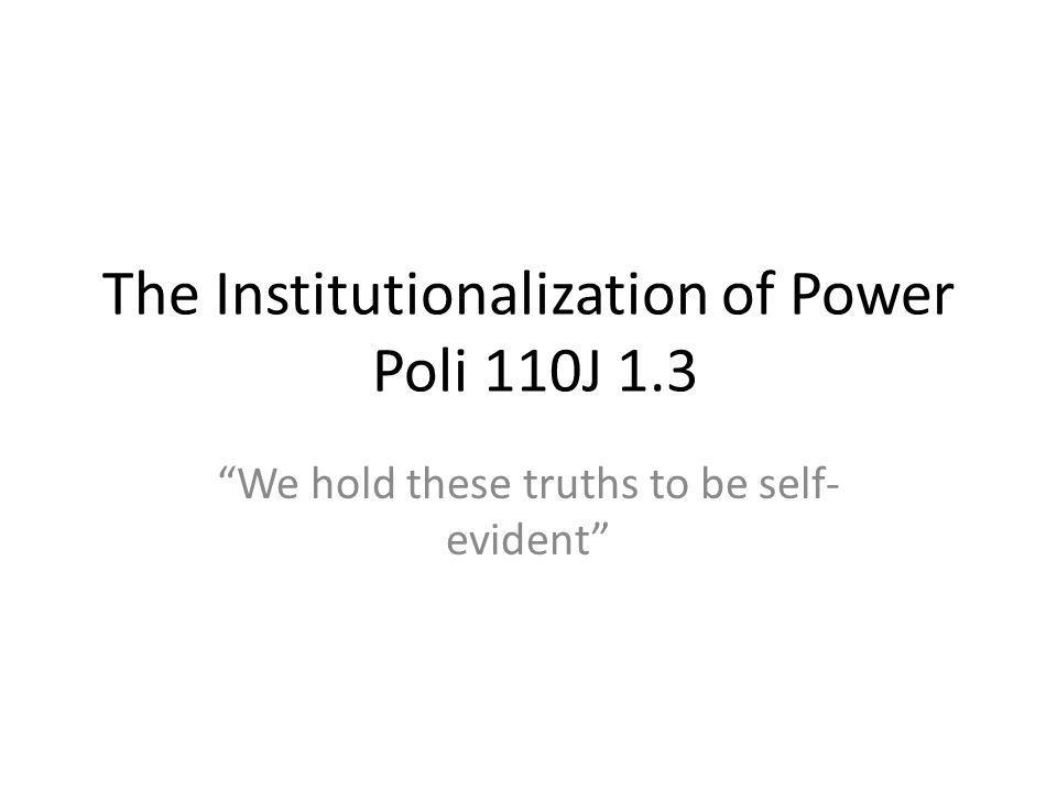 The Institutionalization of Power Poli 110J 1.3