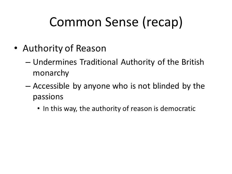 Common Sense (recap) Authority of Reason