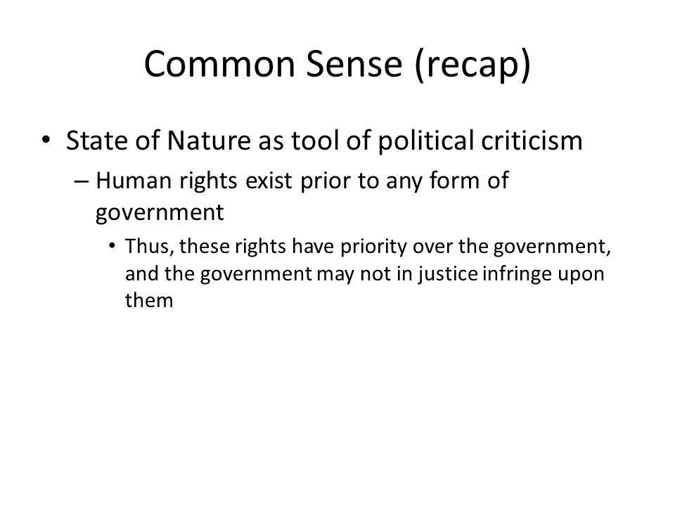 Common Sense (recap) State of Nature as tool of political criticism