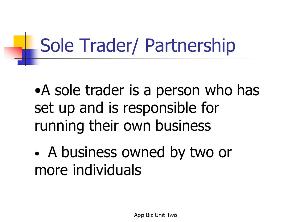 sole trader and partnership business We work with many sole traders and partnerships to take away those time- consuming finance jobs - so you can get on with the business of business.