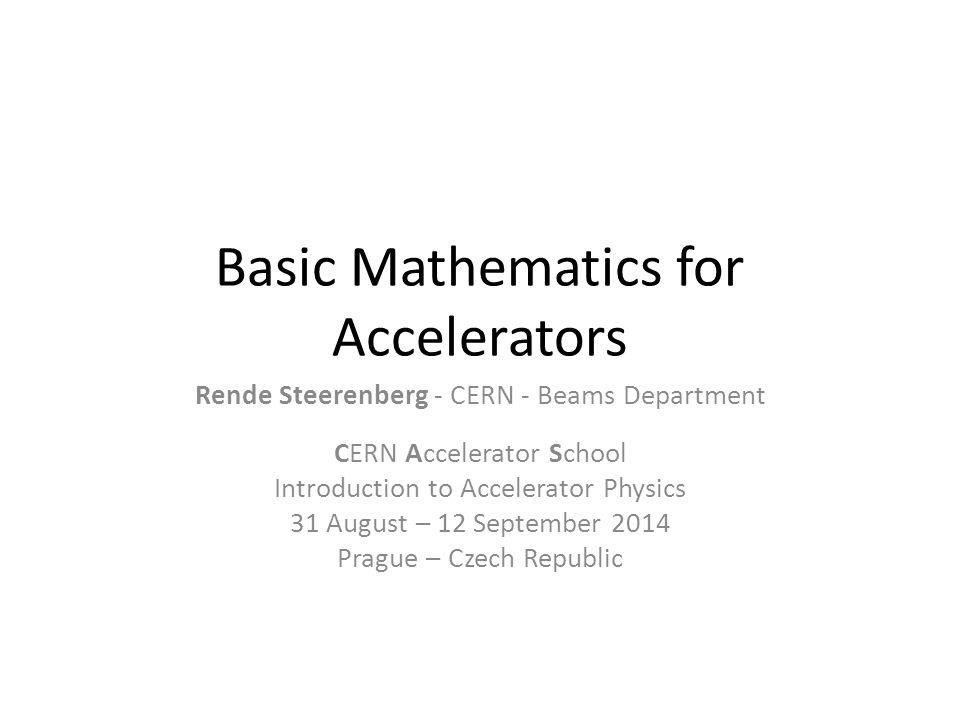 Basic Mathematics for Accelerators