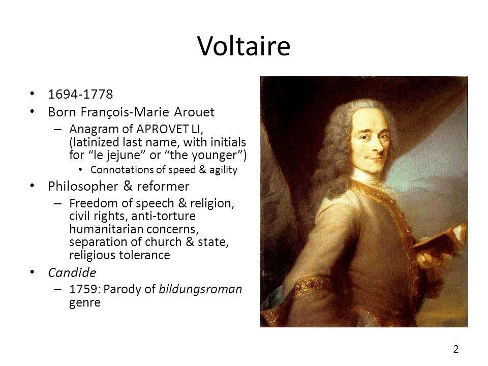 Voltaire 1694-1778 Born François-Marie Arouet Philosopher & reformer