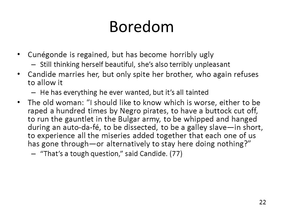 Boredom Cunégonde is regained, but has become horribly ugly