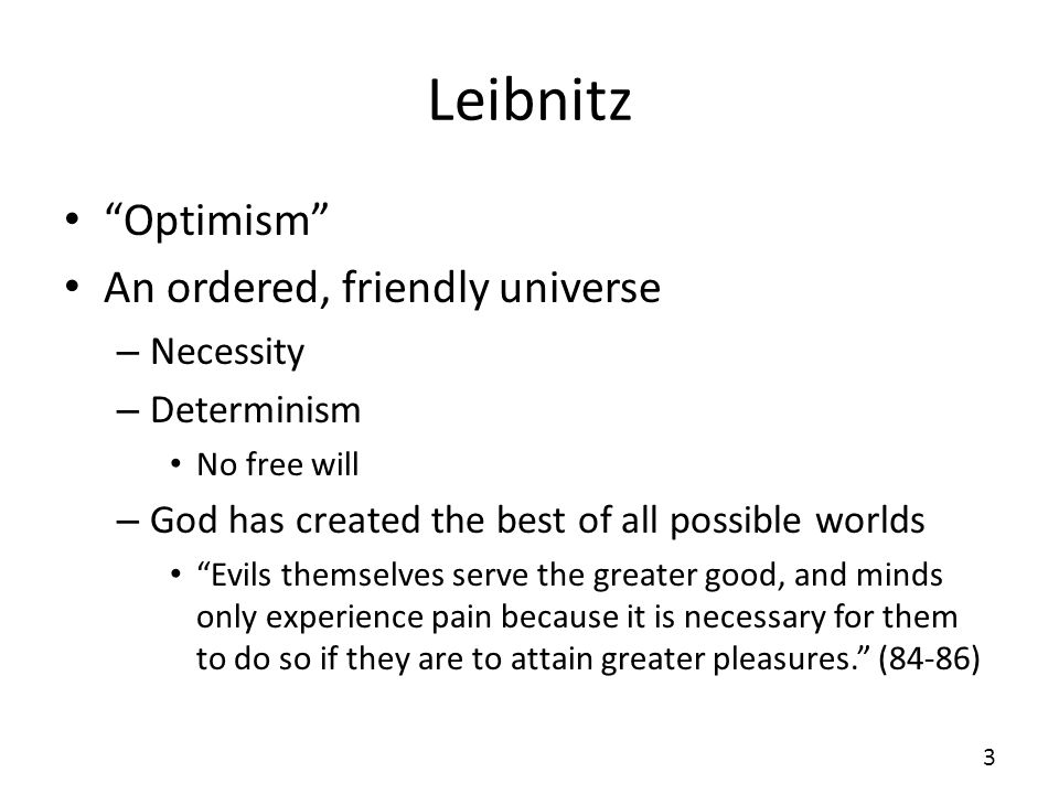 Leibnitz Optimism An ordered, friendly universe Necessity