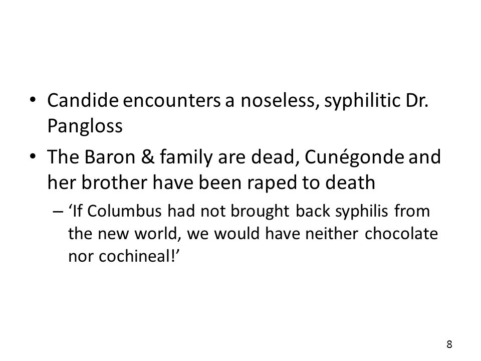 Candide encounters a noseless, syphilitic Dr. Pangloss