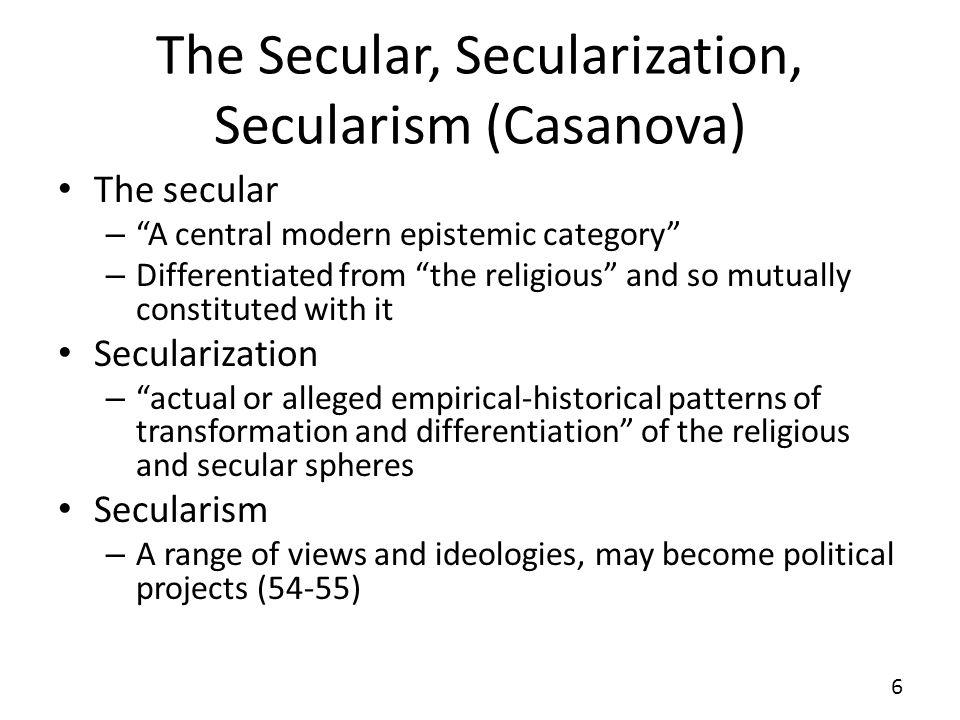 The Secular, Secularization, Secularism (Casanova)