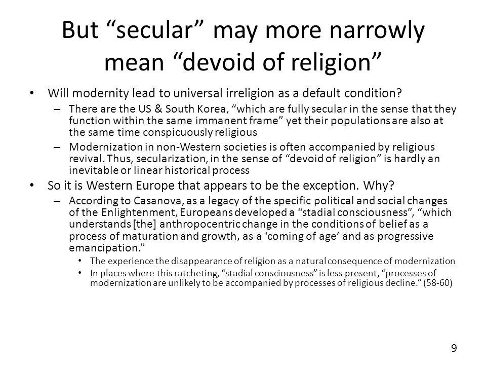 But secular may more narrowly mean devoid of religion