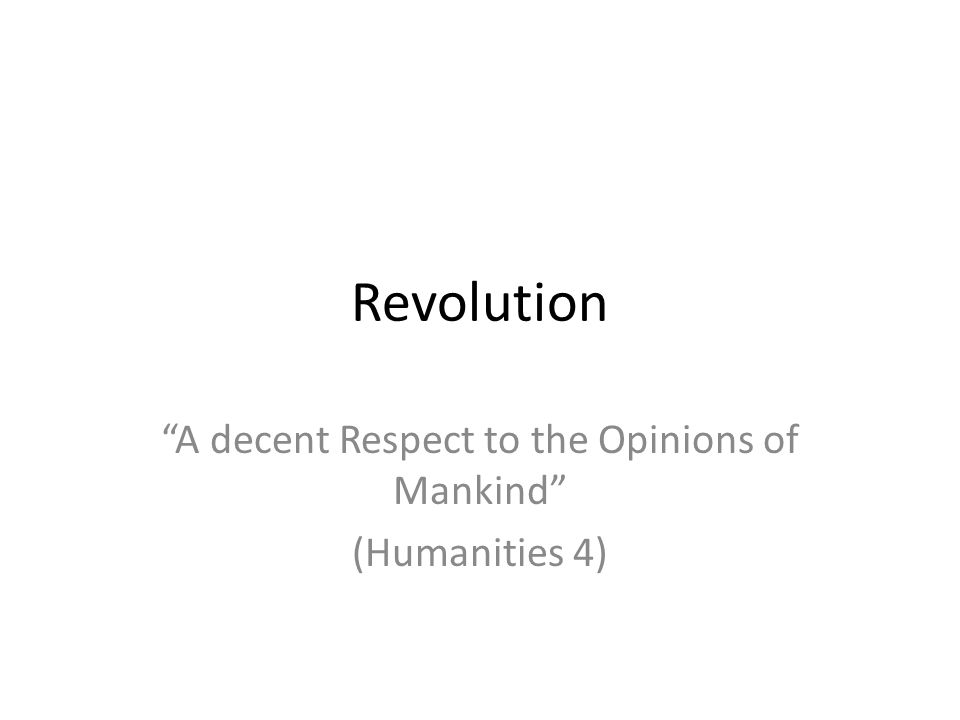 A decent Respect to the Opinions of Mankind (Humanities 4)