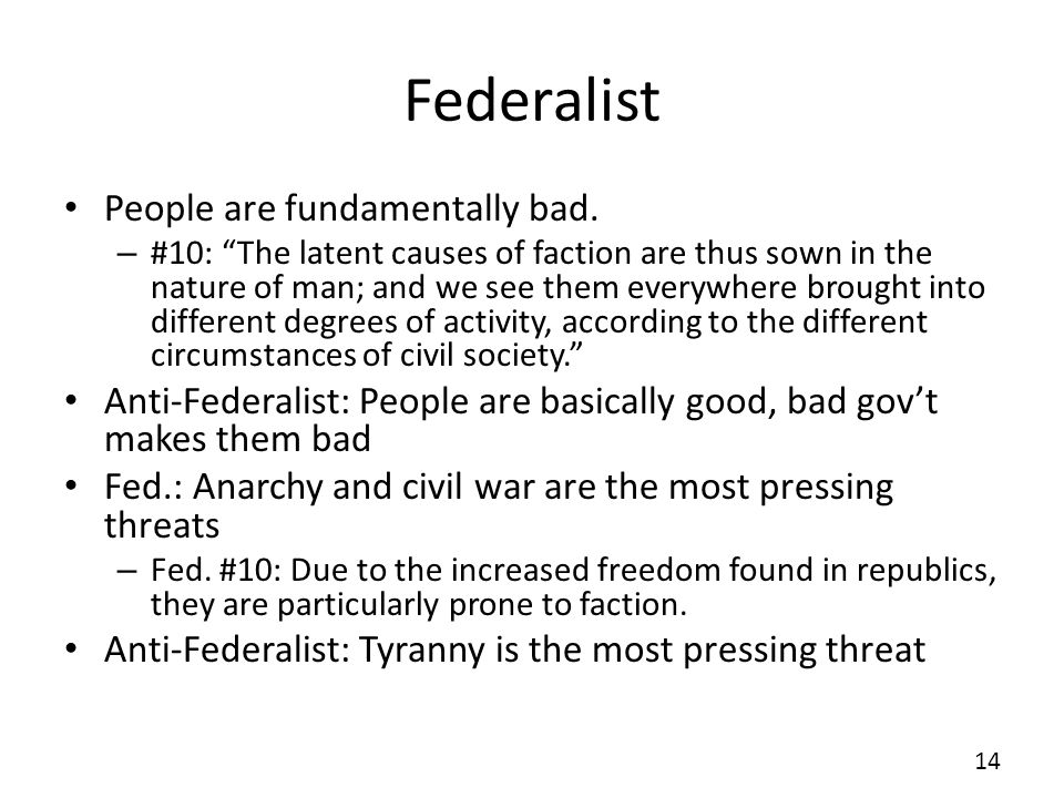 Federalist People are fundamentally bad.