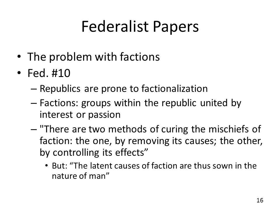 Federalist Papers The problem with factions Fed. #10