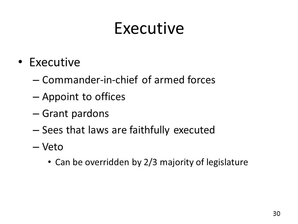 Executive Executive Commander-in-chief of armed forces
