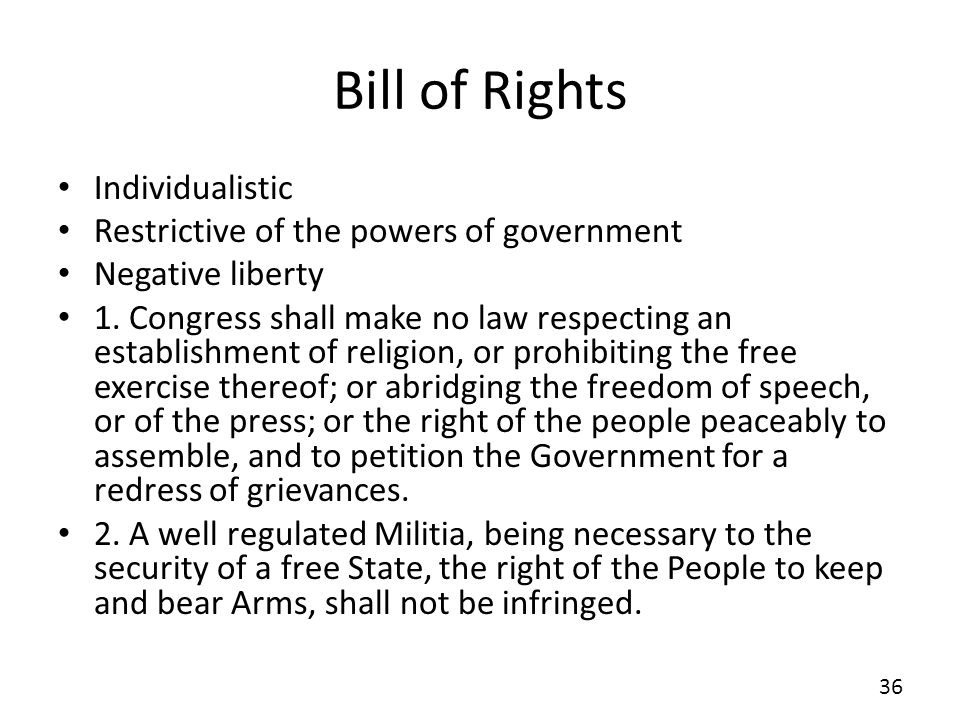 Bill of Rights Individualistic Restrictive of the powers of government