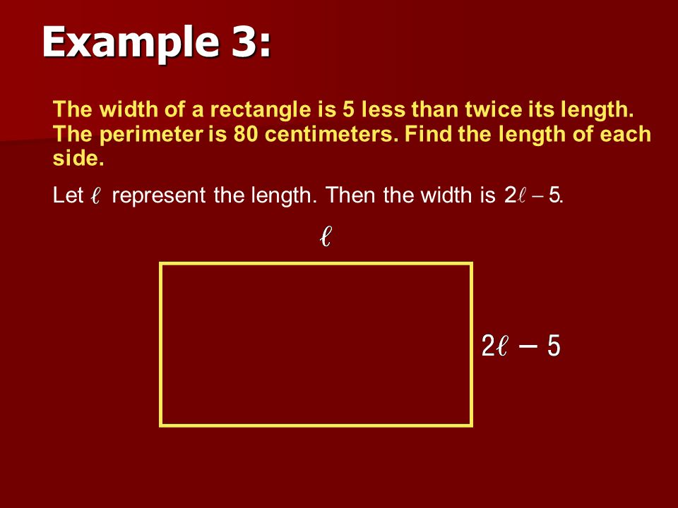 Find perimeter circumference area ppt video online download example 3 the width of a rectangle is 5 less than twice its length ccuart Choice Image