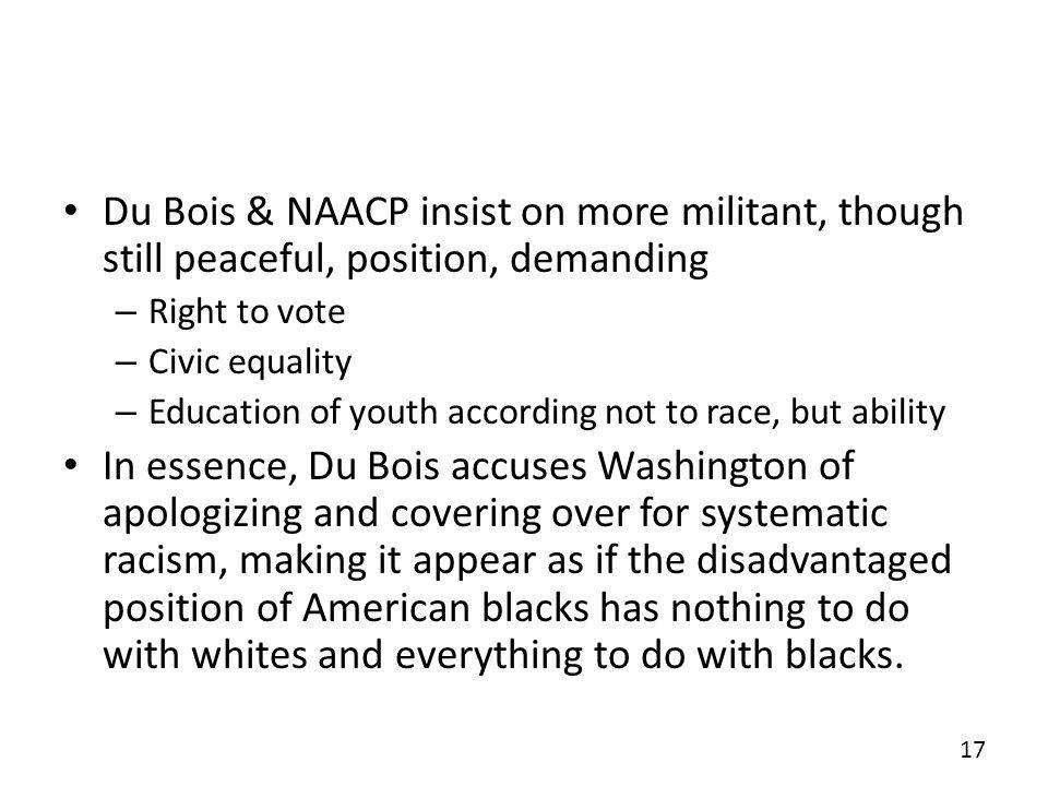 Du Bois & NAACP insist on more militant, though still peaceful, position, demanding