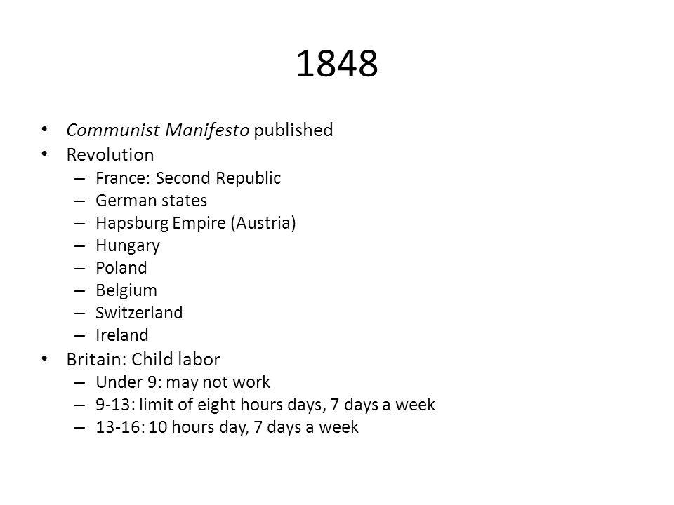 1848 Communist Manifesto published Revolution Britain: Child labor