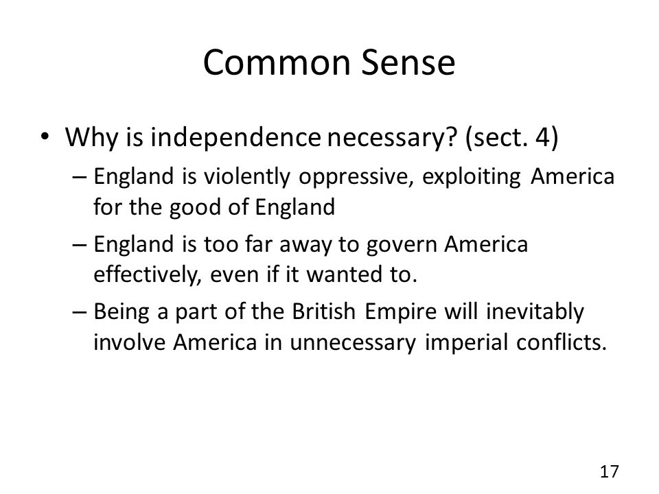 Common Sense Why is independence necessary (sect. 4)