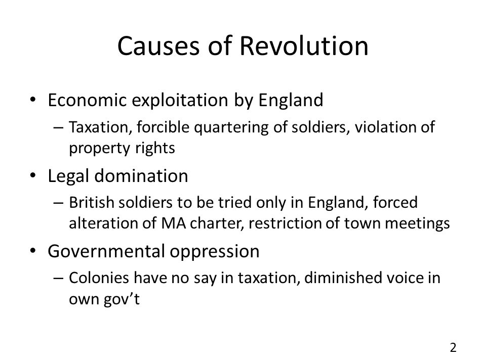 Causes of Revolution Economic exploitation by England Legal domination
