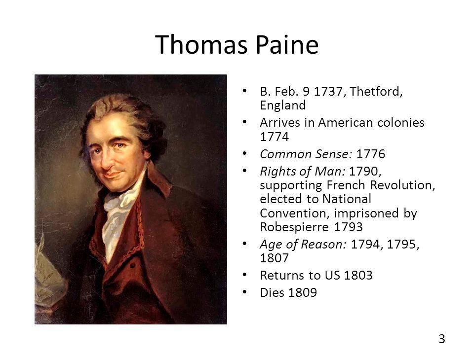 Thomas Paine B. Feb. 9 1737, Thetford, England