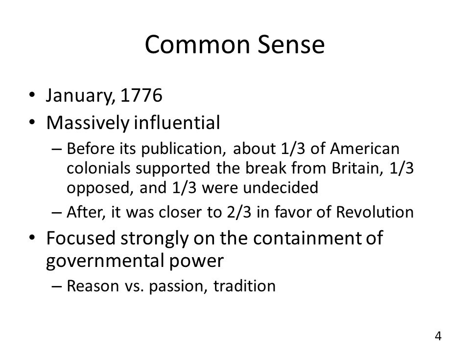 Common Sense January, 1776 Massively influential