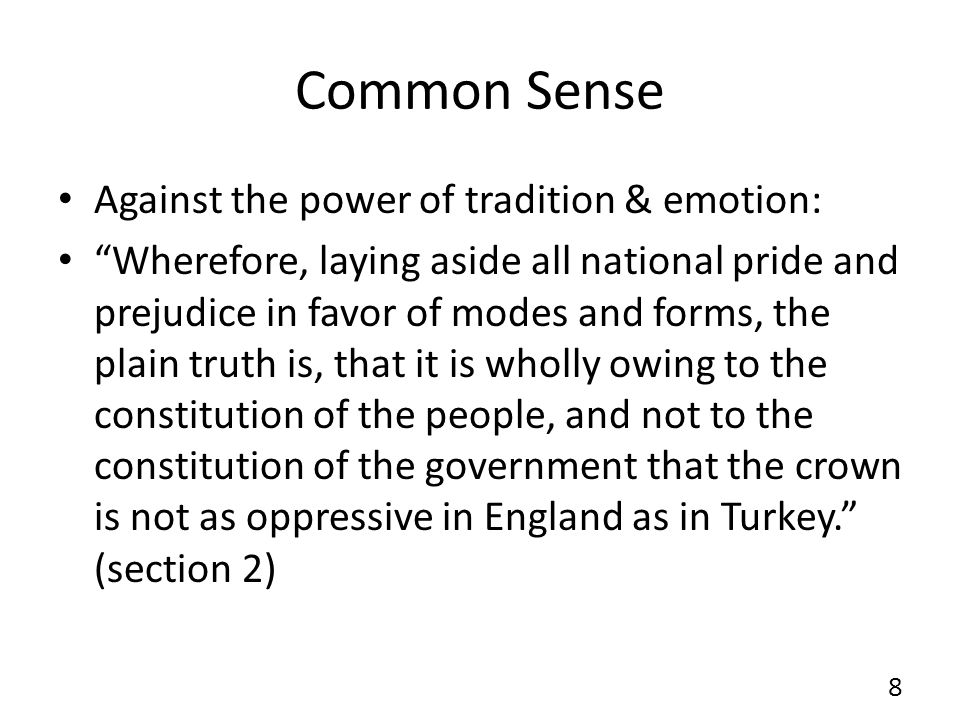 Common Sense Against the power of tradition & emotion: