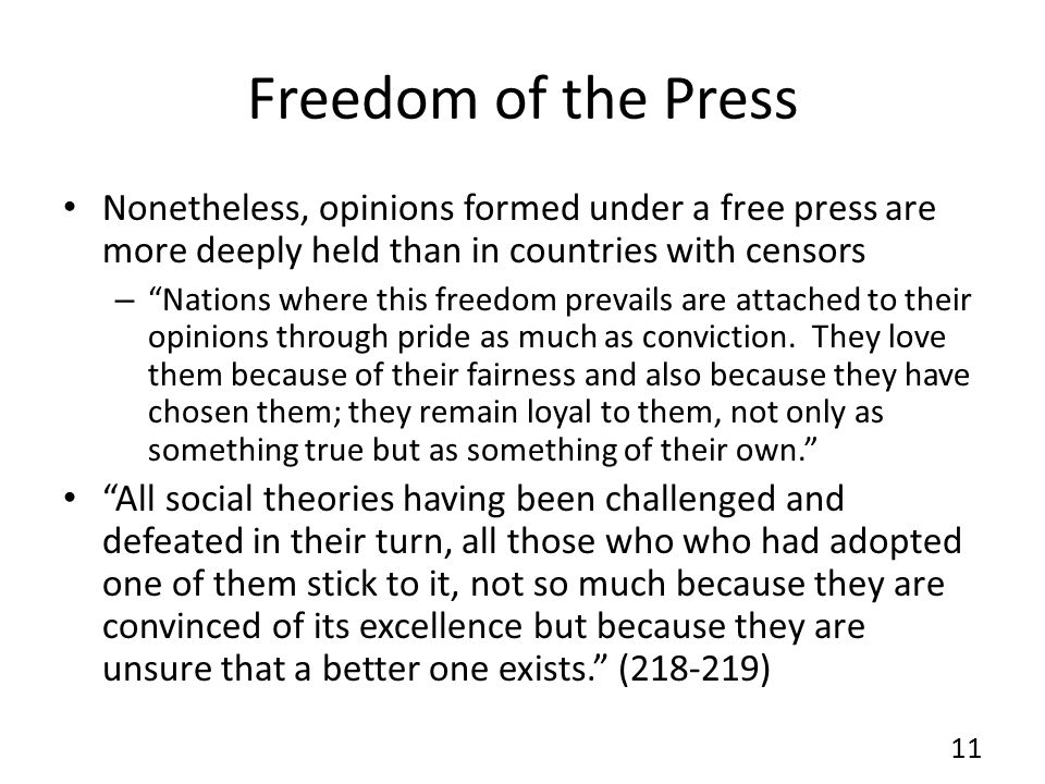 Freedom of the PressNonetheless, opinions formed under a free press are more deeply held than in countries with censors.