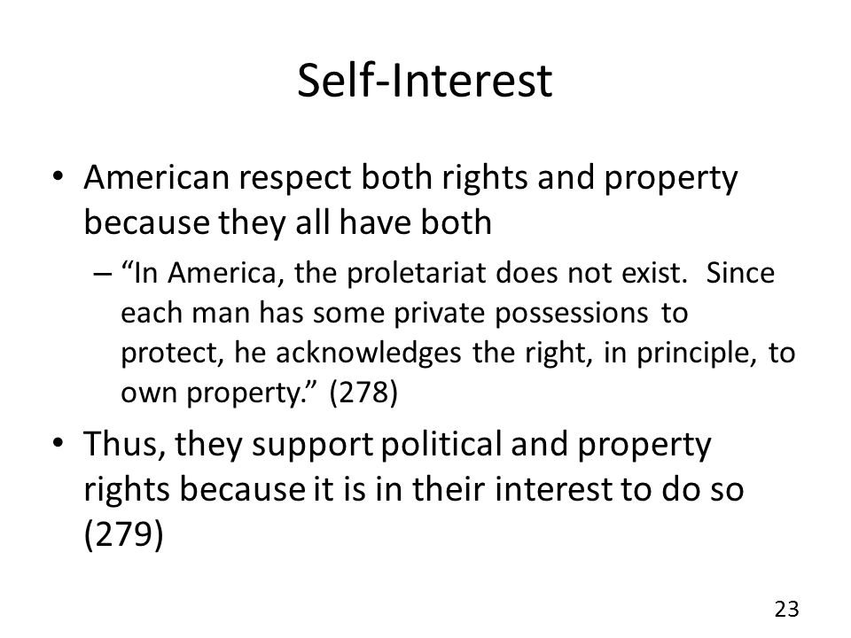 Self-Interest American respect both rights and property because they all have both.