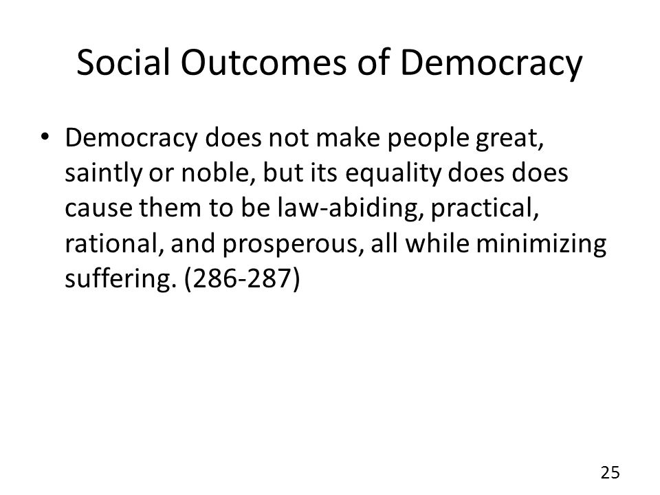 Social Outcomes of Democracy