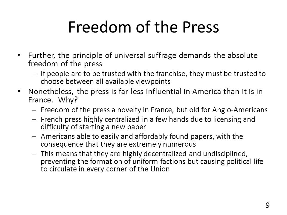 Freedom of the Press Further, the principle of universal suffrage demands the absolute freedom of the press.