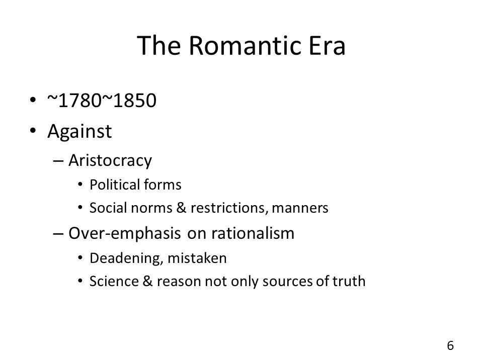 The Romantic Era ~1780~1850 Against Aristocracy
