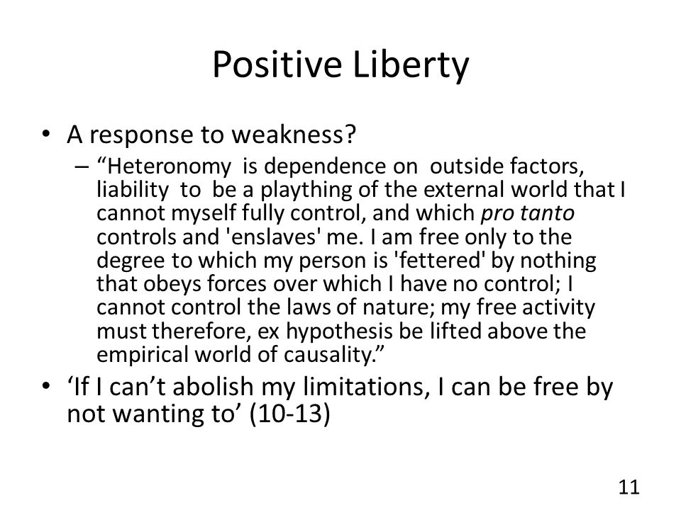 Positive Liberty A response to weakness