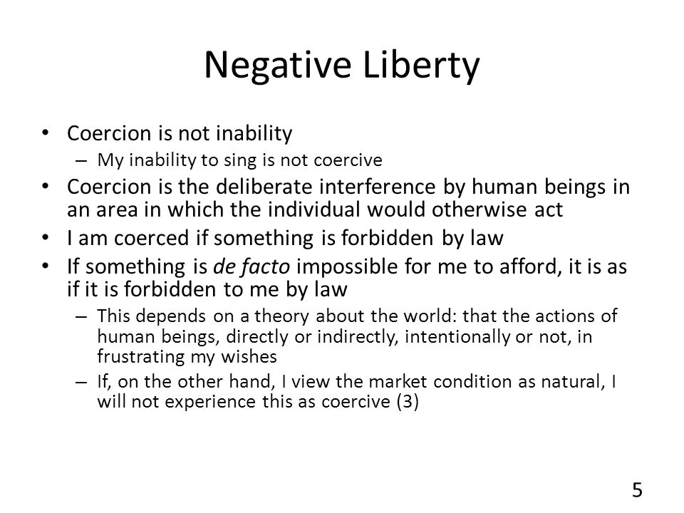 Negative Liberty Coercion is not inability