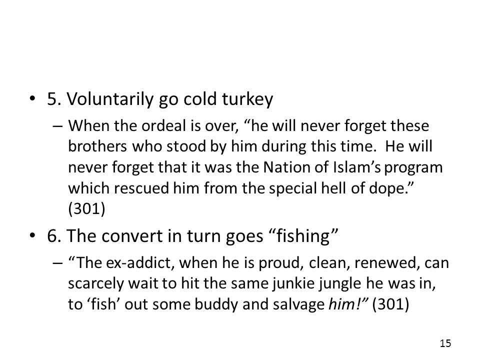 5. Voluntarily go cold turkey
