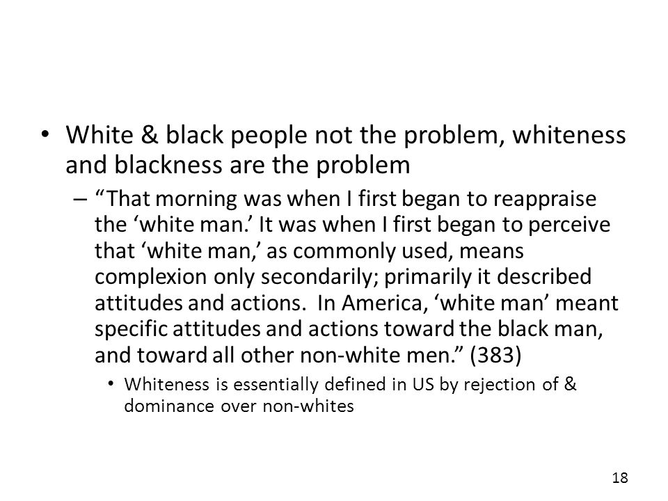 White & black people not the problem, whiteness and blackness are the problem