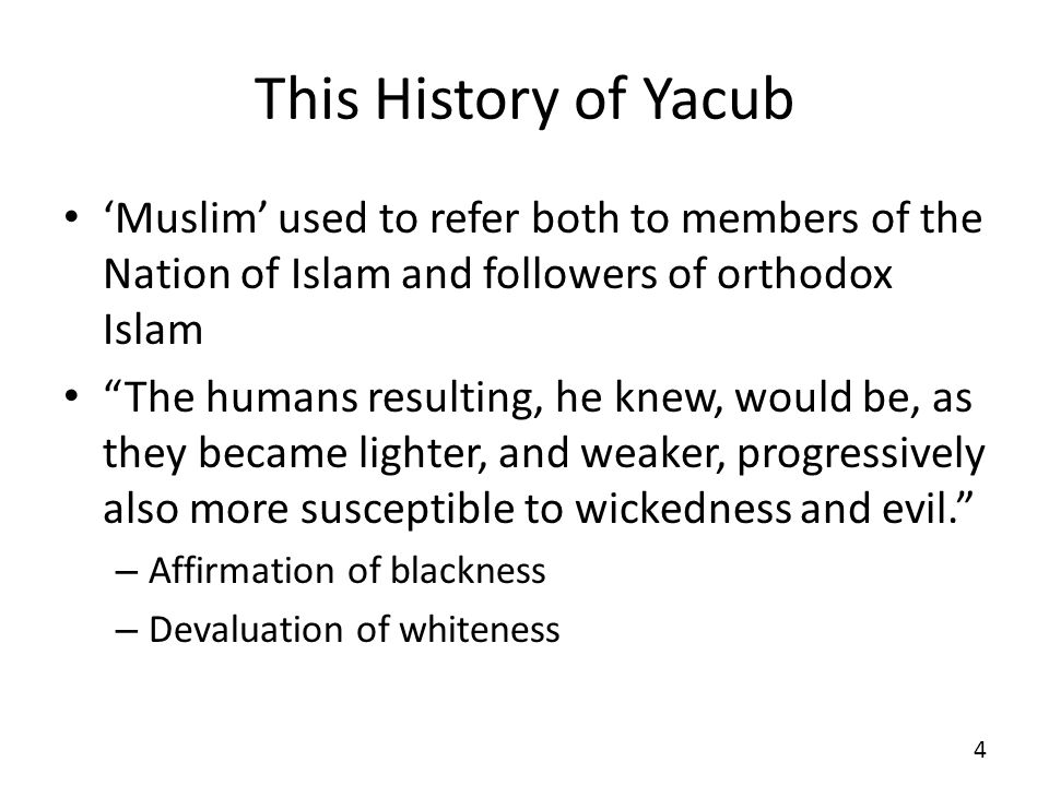 This History of Yacub 'Muslim' used to refer both to members of the Nation of Islam and followers of orthodox Islam.